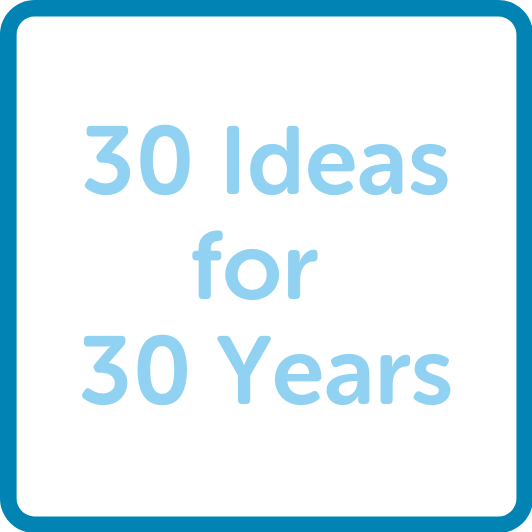 30 ideas for 30 years